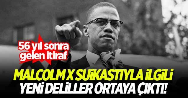 Malcolm X suikastında yeni deliller ortaya çıktı! 56 yıl sonra ortaya çıkan itiraf...